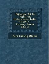 Bijdragen Tot de Flora Van Nederlandsch Indie, Volume 6