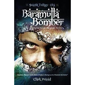 Baramulla Bomber: Science Fiction Espionage Thriller: Volume 1