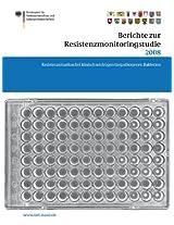 Berichte zur Resistenzmonitoringstudie 2008: Resistenzsituation bei klinisch wichtigen tierpathogenen Bakterien Berichte gemäß § 77 Abs. 3 AMG (BVL-Reporte)