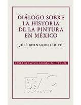 Diálogo sobre la historia de la pintura en México: 0 (Arte)