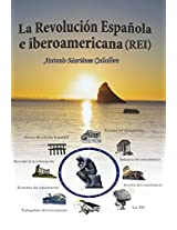 LA REVOLUCIÓN ESPAÑOLA E IBEROAMERICANA: SEGUNDA PARTE DE LA REVOLUCÓN FRANCESA Y AMERICANA (LOS CAMBIOS QUE SE AVECINAN nº 1) (Spanish Edition)
