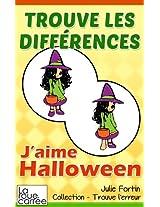 Trouve les différences - J'aime Halloween (Collection - Trouve l'erreur t. 3) (French Edition)