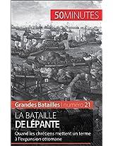 La bataille de Lépante : Quand l'Orient rencontre l'Occident: 50 minutes pour comprendre la bataille de Lépante et ses enjeux (Grandes Batailles t. 21) (French Edition)