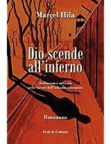 Dio scende all'inferno: Sofferenza e salvezza nelle carceri dell'Albania comunista (Collana Letteraria Vol. 29) (Italian Edition)