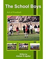 The School Boys Art of Football: Learning How to Become a Successful Football Player