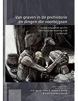 Van Graven in De Prehistorie En Dingen Die Voorbijgaan: Studies Aangeboden Aan Eric Lohof Bij Zijn Pensionering in De Archeologie