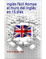 Inglés fácil Rompe el muro del inglés en 15 días