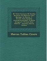 M. Tullii Ciceronis de Finibus Bonorum Et Malorum Libri Quinque. Ex Recens. J. Davisii, Cum Ejusdem Animadversionibus, Et Notis Integris P. Victorii [And Others].