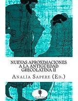 Nuevas Aproximaciones a la Antiguedad Grecolatina II