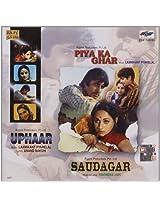 Piya Ka Ghar/Uphaar/Saudagar