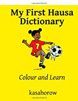 My First Hausa Dictionary: Colour and Learn