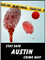 Stay Safe Crime Map of Austin, Texas