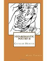 Neo-romantic Poetry Vol.ii. Catalan Hunter