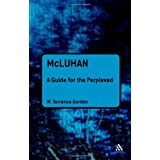 McLuhan: A Guide for the Perplexed (Guides for the Perplexed)W. Terrence Gordon
