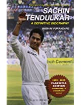Sachin Tendulkar: A Definitive Biography