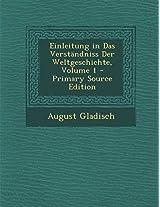 Einleitung in Das Verstandniss Der Weltgeschichte, Volume 1