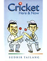 Cricket Here & Now