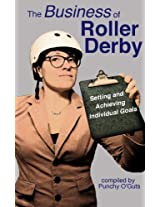 The Business of Roller Derby: Setting and Achieving Individual Goals
