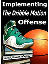 Implementing Basketball Dribble Drive Motion Offense