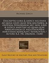 Descriptio Juris & Judicii Militaris Ad Quam Leges Quae Rem Militarem, & Ordinem Personarum NEC Non Juris & Judicii Maritimi Ad Quam Quae Navigationem ... Referuntur / Autore R.Z. P.R. Oxoniae. (1640)
