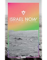 Israel Now: Reinventing the Future