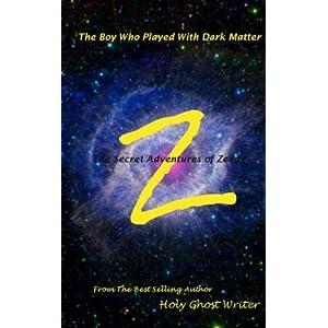 The Boy Who Played With Dark Matter: Secret Adventures of Zeddy: Volume 11 (Count of Monte Cristo)