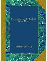 Philosophien I Tydskland Efter Hegel