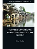 Township Governance And Institutionalization In China