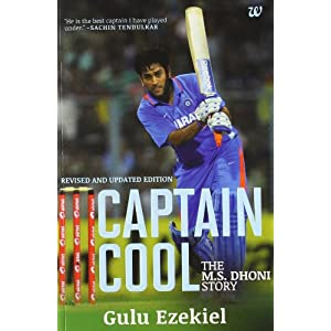 Captain Cool: M S Dhoni (Revised and Updated): The M.S. Dhoni Story