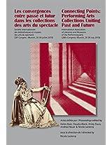Les Convergences Entre Passe et Futur dans les Collections des Arts du Spectacle Connecting Points: Performing Arts Collections Uniting Past and Future: Congres de Munich Munich Congress