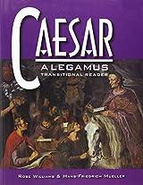 Caesar: A Legamus Transitional Reader (Legamus Reader)