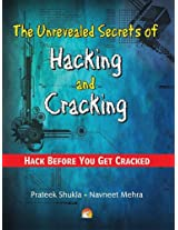 The Unrevealed Secrets of Hacking and Cracking - Hack Before You Get Cracked