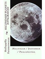 Secondary Planets - Upagrahas: Malayalam / Jyotisham / Phaladeepika: Volume 23 (Mullappilly Parameswaran Books)