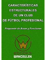 Características estructurales de un club de fútbol profesional (Spanish Edition)