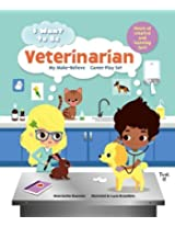 I Want to Be: Veterinarian: My Make-Believe Career Play Set