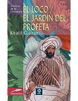 El loco & El jardin del profeta/ The Madman & The Garden of the Prophet (Clasicos De La Literatura/ Classics of Literature Series)