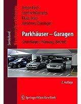 Parkhäuser Garagen: Grundlagen, Planung, Betrieb (Baukonstruktionen)
