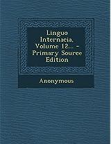 Linguo Internacia, Volume 12... - Primary Source Edition