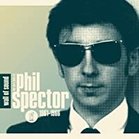 Wall of Sound: The Very Best of Phil Spector 61-66