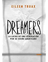 Dreamers: La Lucha De Una Generacion Por Su Sueno Americano / the Struggle of a Generation for Their American Dream