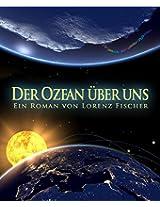 Der Ozean über uns: EIn Roman von Lorenz Fischer (German Edition)