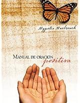 Manual de oración positiva (Spanish Edition)