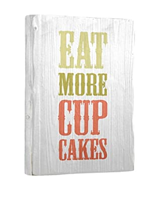 Artehouse Eat More Cup Cakes Reclaimed Wood Sign