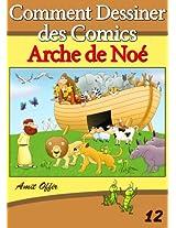Livre de Dessin: Comment Dessiner des Comics - Arche de Noé (Apprendre Dessiner t. 12) (French Edition)