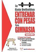 La guía definitiva - Entrenar con pesas para gimnasia (Spanish Edition)
