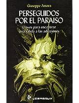 Perseguidos Por El Paraiso (Hombre y Sus Ideas)