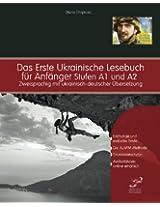 Das Erste Ukrainische Lesebuch Für Anfänger: Stufen A1 Und A2 Zweisprachig Mit Ukrainisch-deutscher Übersetzung: Volume 1 (Gestufte Ukrainische Lesebücher)