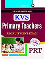 KVS Primary Teachers (PRT) Recruitment Exam Guide: Primary Teachers (PRT) Exam Guide (Popular Master Guide)