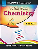 Trueman's to the Point Chemistry for XII