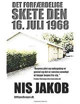 Det forfærdelige skete den 16. juli 1968: Volume 3